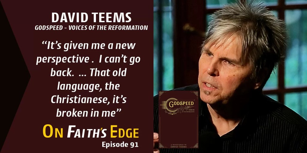 Being Reformed by The Reformation – Author of GODSPEED, David Teems | Episode 91
