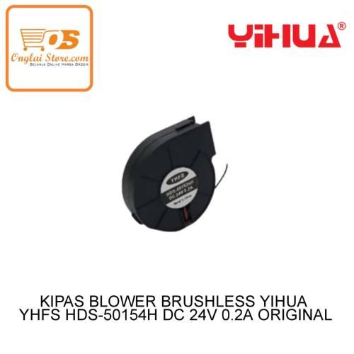 KIPAS BLOWER BRUSHLESS YIHUA YHFS HDS-50154H DC 24V 0.2A ORIGINAL
