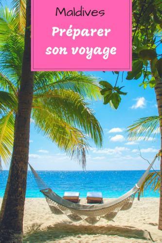 Maldives Préparer son voyage Pinterest