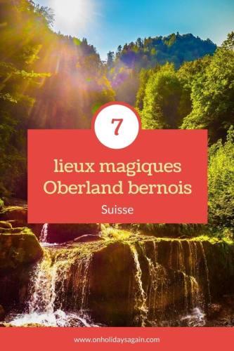 Visiter Oberland bernois 7 lieux magiques Pinterest