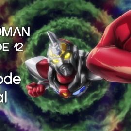 SSSS.Gridman 12 (Épisode Final) – Éveil