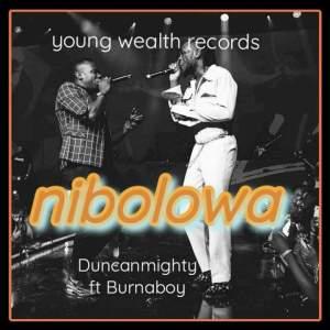 Nibolowa Duncan Mighty ft Burna Boy