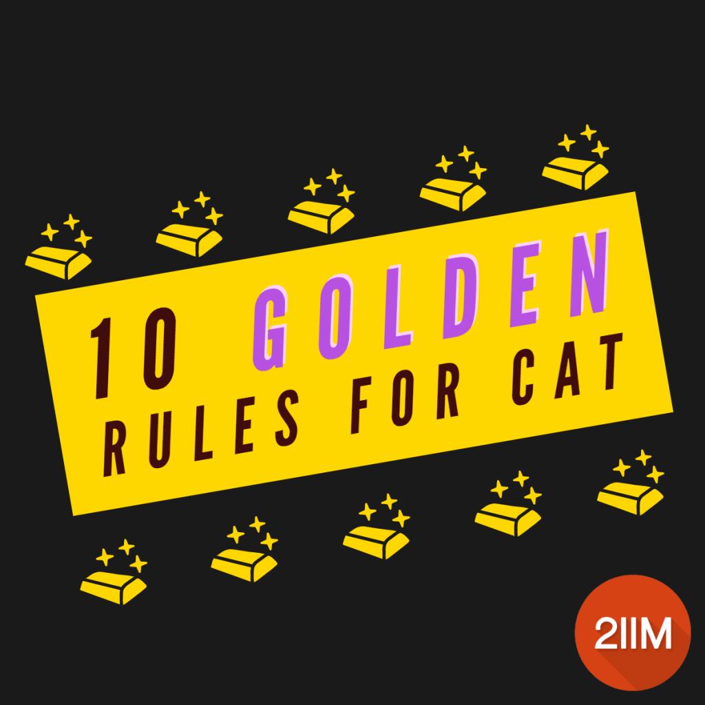 10 Golden Rules for CAT