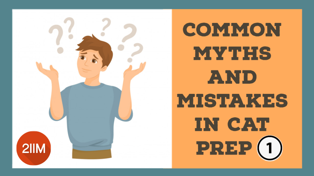 Myths and Mistakes in CAT prep