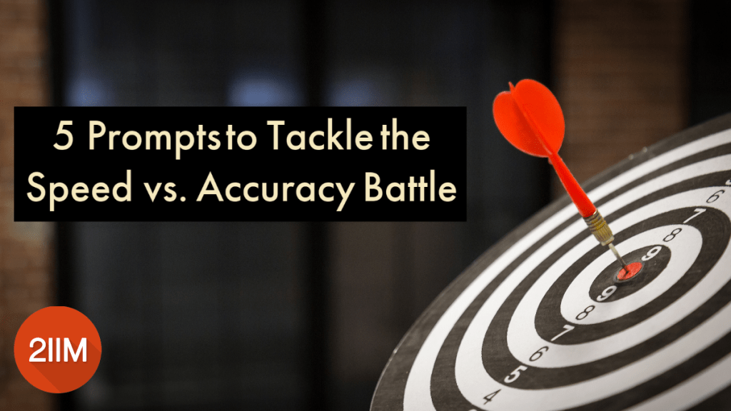 5 Prompts to Tackle the Speed vs. Accuracy Battle