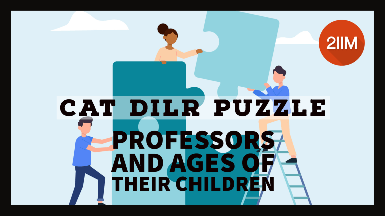 CAT DILR Puzzle - Professors and Ages of their Children