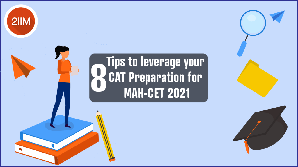 8 tips to leverage your CAT preparation for MAH-CET 2021