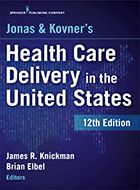Jonas and Kovner's Health Care Delivery in the United States - 11th Ed. (2015)