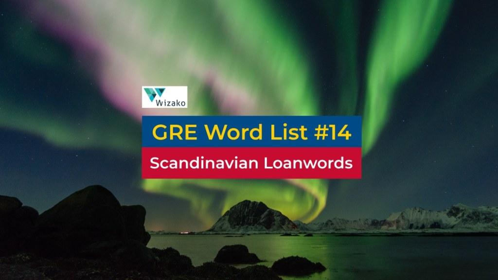 GRE Word List #14 - Scandinavian Loanwords