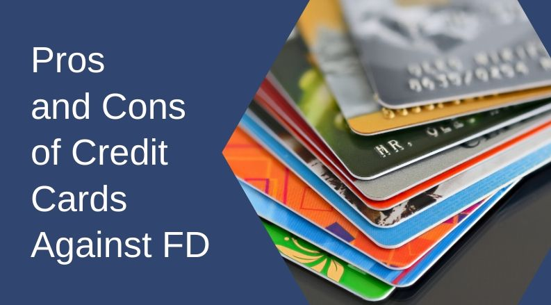 Pros and Cons of Credit Cards Against FD