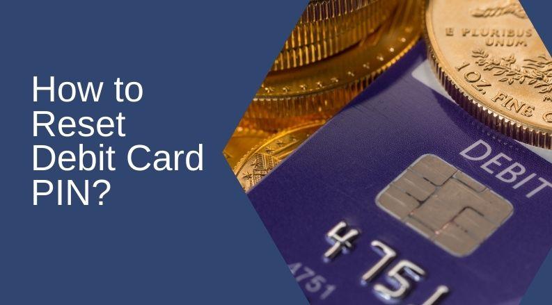reset debit card PIN