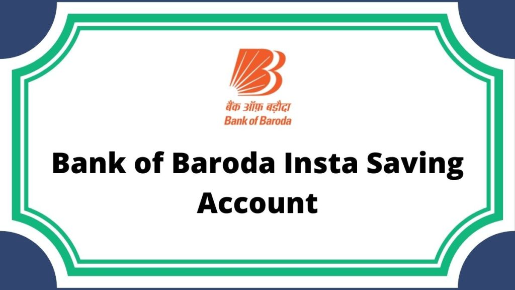 Bank of Baroda Insta Saving Account