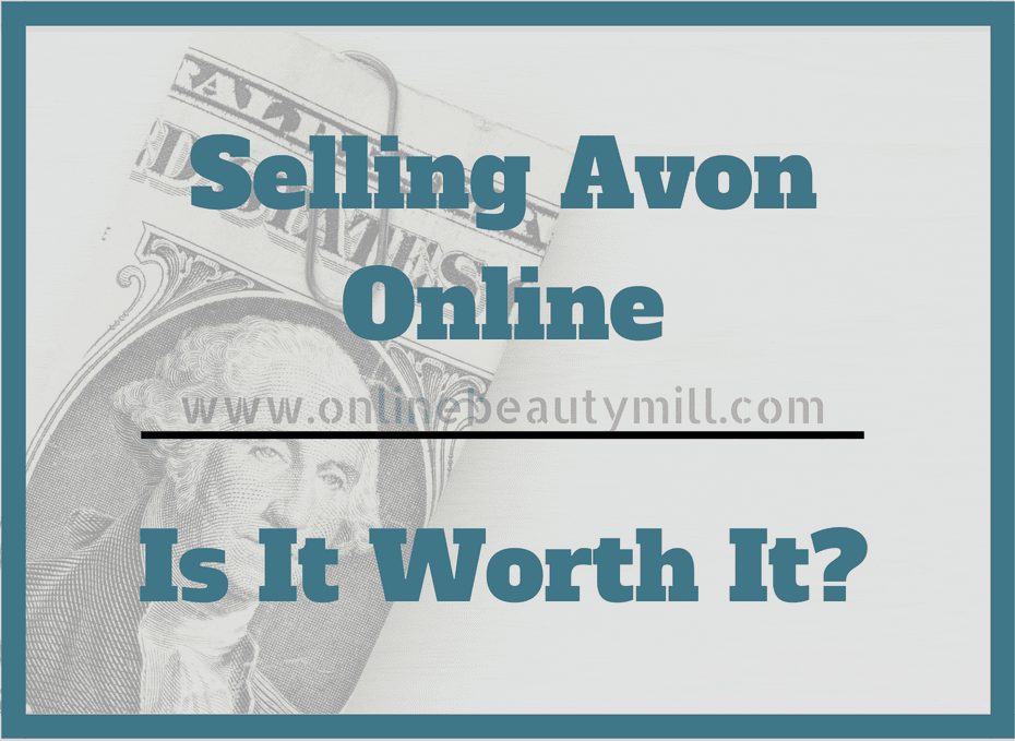 Selling Avon Online | Is It Worth It?