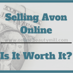 Selling Avon Online | Is It Worth It?