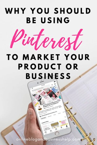 "Hand holding an iPhone with the text ""Why You Should Be Using Pinterest To Market Your Product or Business"""