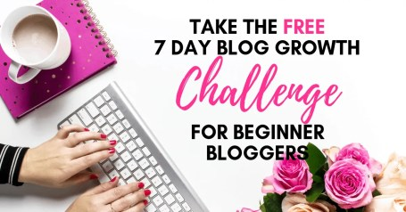 Take the Free 7 Day Beginner Blogger Challenge Ad