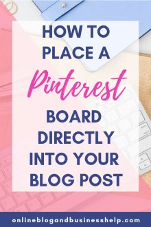 How to Place a Pinterest Board Directly Into Your Blog Post