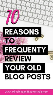 "Text ""10 Reasons to frequently review your old blog posts"" with desk and computer in background"