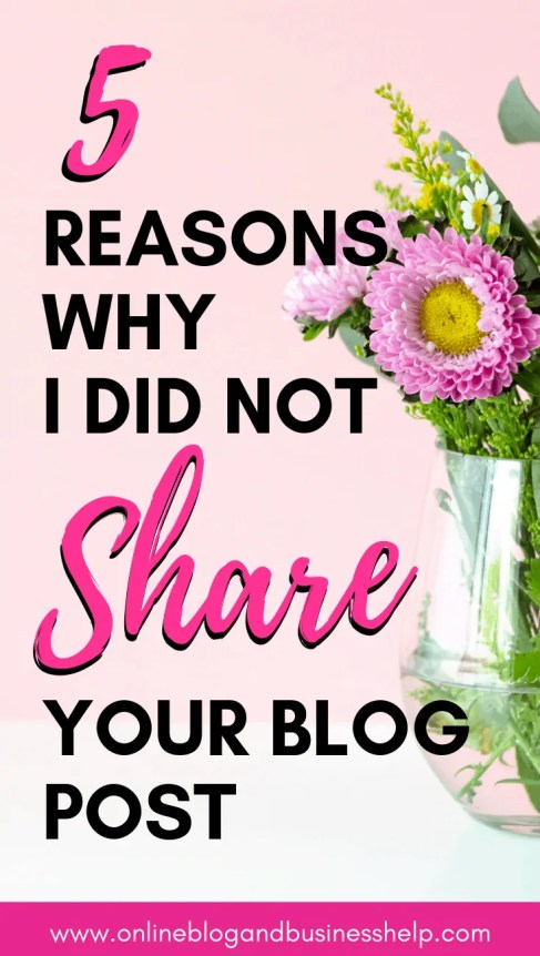 "Vase of flowers with text overlay ""5 Reasons Why I Did Not Share Your Blog Post"""