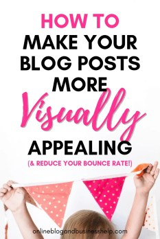 """girl holding bunting banner with the text """"Make Your Blog Posts More Visually Appealing"""""""