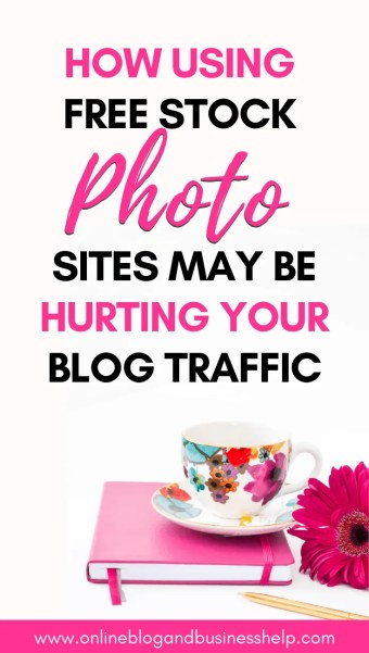 "Teacup and a pink flower with the text ""How using free stock photo sites may be hurting your blog traffic"""