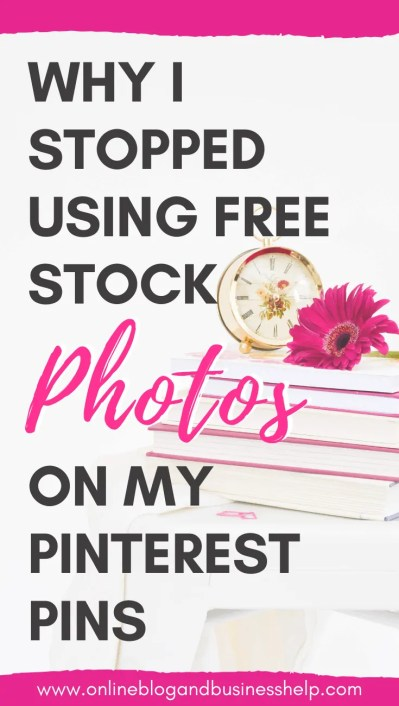 "Stack of books with a clock and flower with text ""Why I stopped using free stock photos on my pinterest pins"""