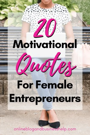 "Woman on bench and the text ""20 Motivational Quotes for Female Entrepreneurs"""