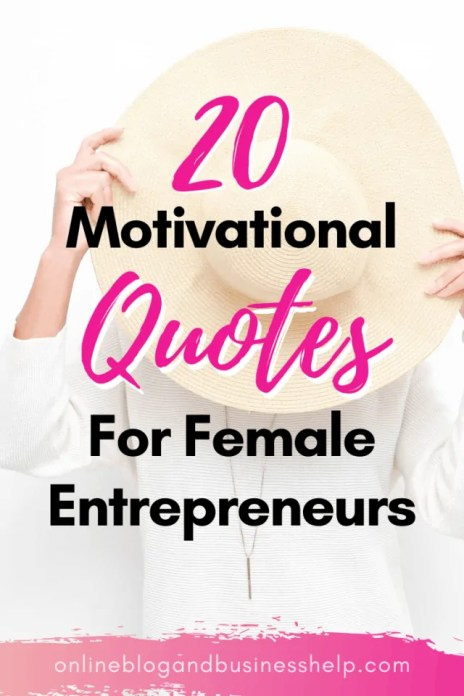 "Woman covering face with hat and text ""20 Motivational Quotes for Female Entrepreneurs"""