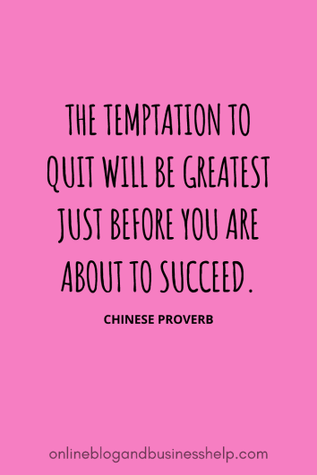 """Image Quote: """"The temptation to quit will be greatest just before you are about to succeed."""" - Chinese Proverb"""