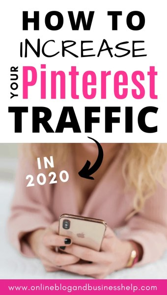 "Woman on iPhone with text ""How to Increase Your Pinterest Traffic in 2020"""