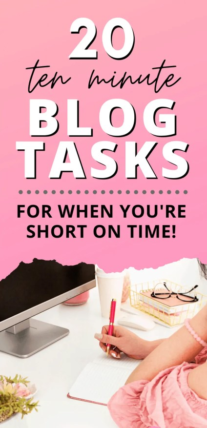 """Pink graphic with text """"20 Ten Minute Blog Tasks for When You're Short on Time"""""""