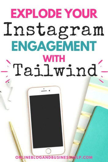 "iPhone on desk with text ""Explode Your Instagram Engagement with Tailwind"""