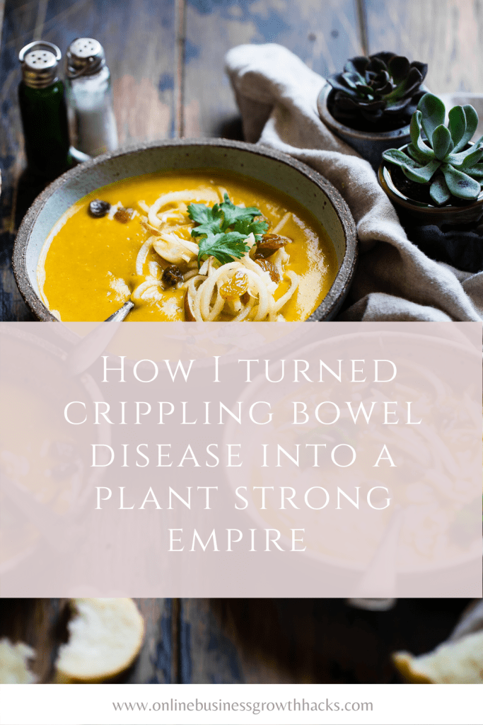 How I turned crippling bowel disease into a plant strong empire - Vegan story