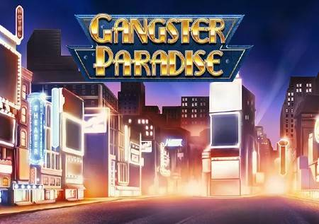 Gangster Paradise – slot koji donosi opasne dobitke!