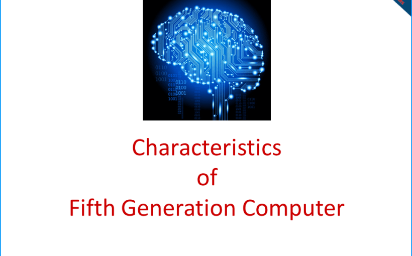 characteristics-of-fifth-generation-computer