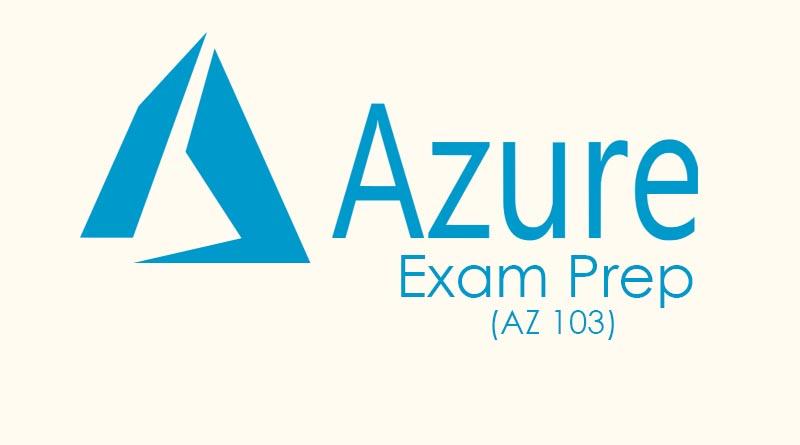 Prepare For Azure AZ-103 Certification exam with Scott Duffy
