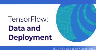 TensorFlow Data and Deployment Specialization On Coursera