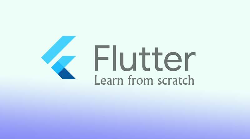 learn flutter from scratch