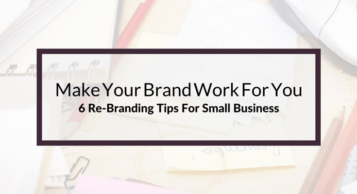 ReBranding Tips For Small Business