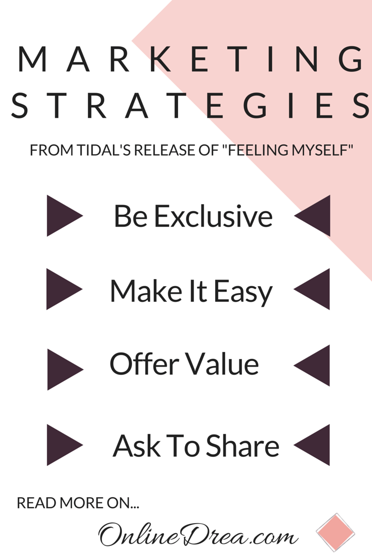 Marketing strategies to learn from Tidal's release of the official Nicki Minaj & Beyonce Feeling Myself music video: Be Exclusive, Make It Easy, Offer Value, and Ask to Share.