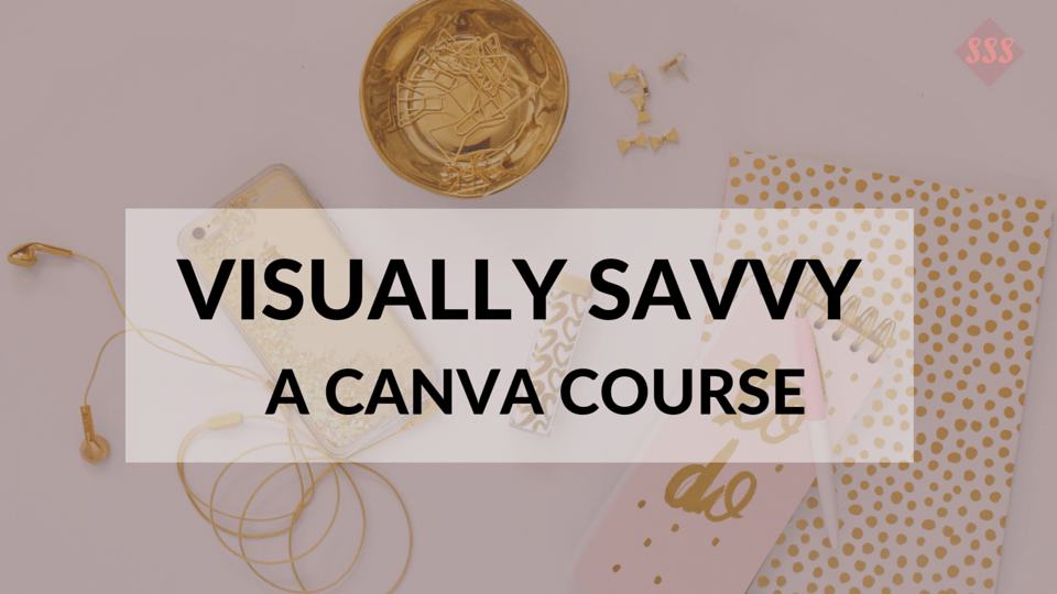 Visually Savvy A Canva Course