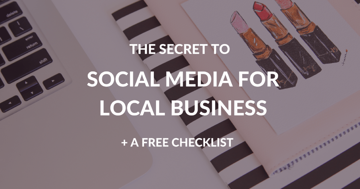 The Secret to Social Media for Local Business