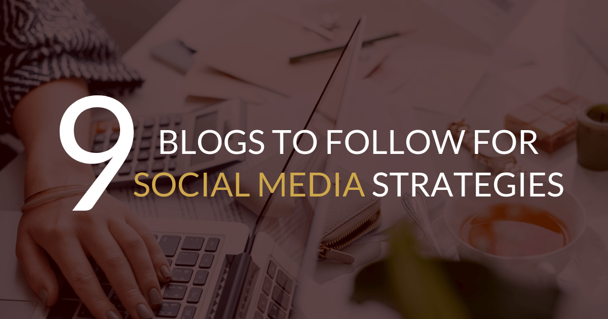 9 Blogs to Follow in 2019 for Social Media Strategies