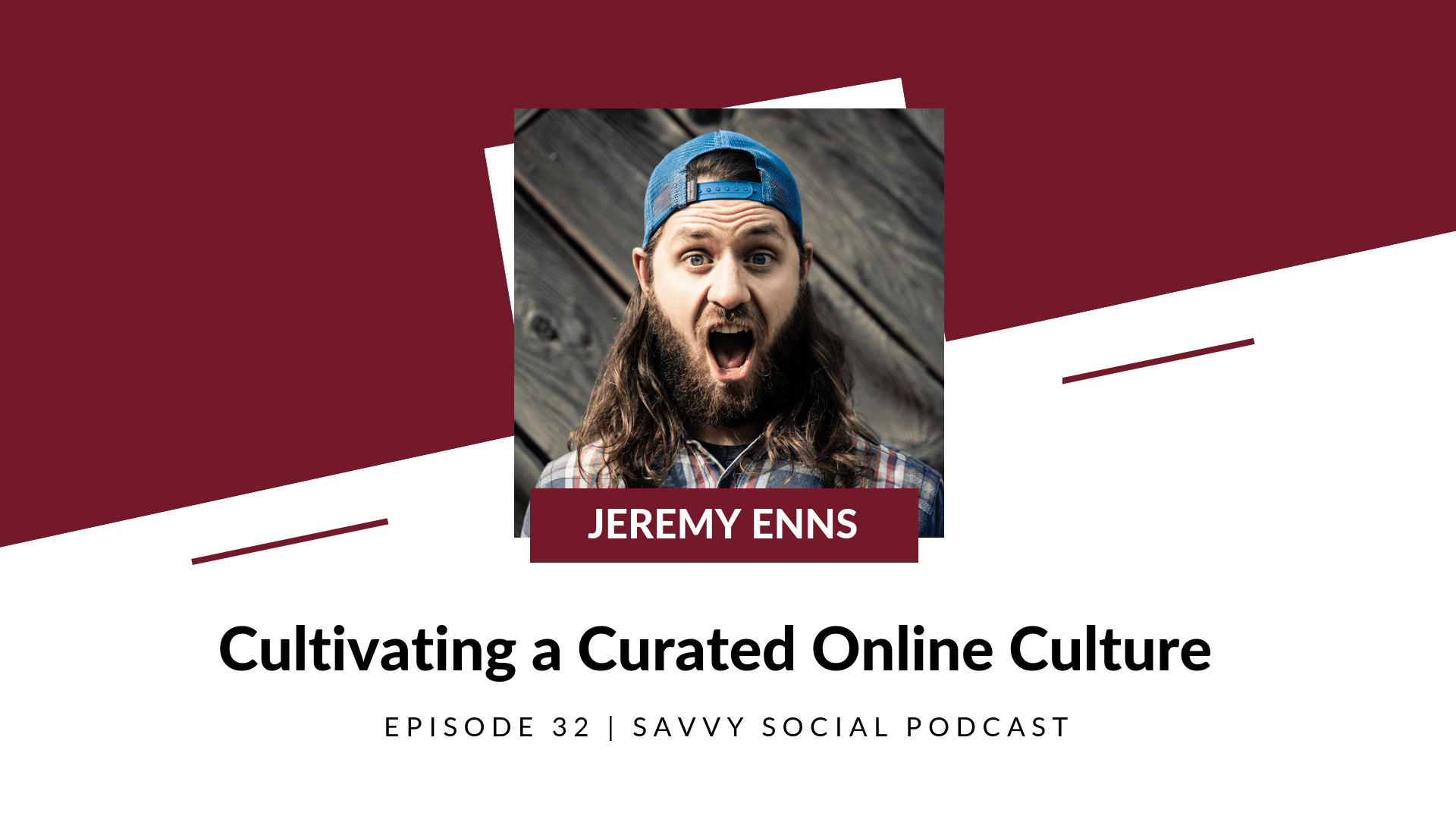 Cultivating a Curated Online Culture with Jeremy Enns
