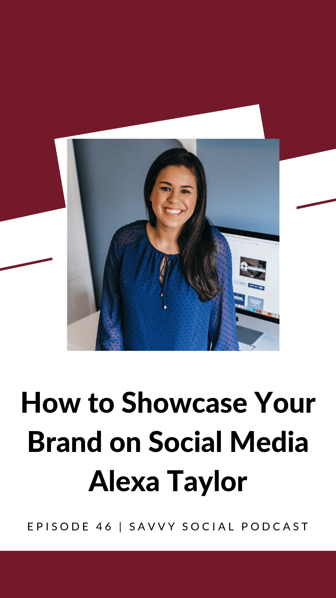 How to Showcase Your Brand on Social Media Alexa Taylor