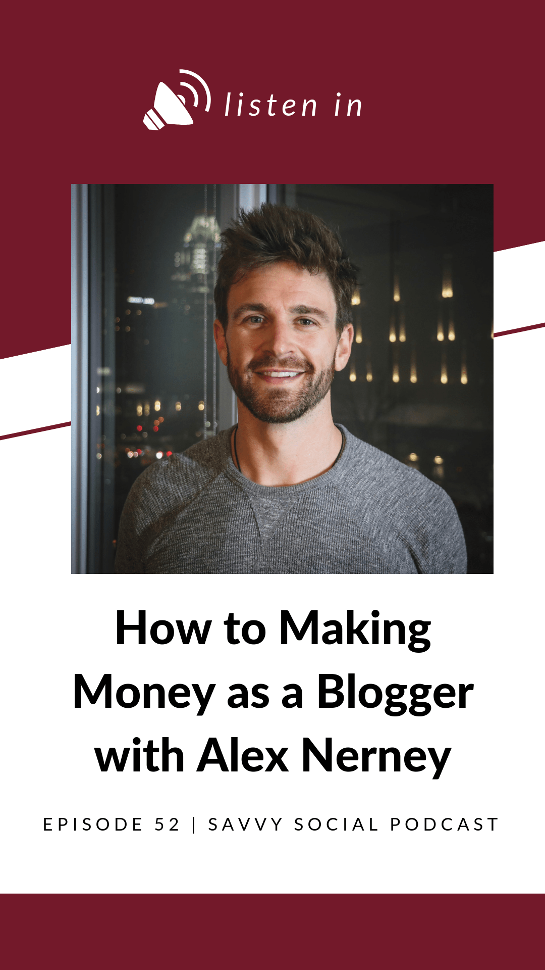 How to Making Money as a Blogger with Alex Nerney