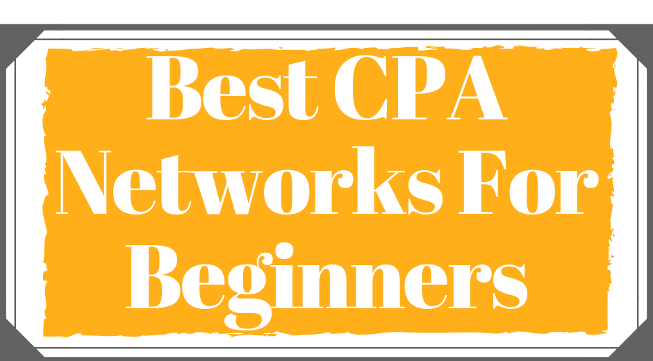 Best CPA networks for beginners which approve your account instantly