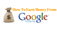 What is Google AdSense? And how to earn money from Google AdSense?