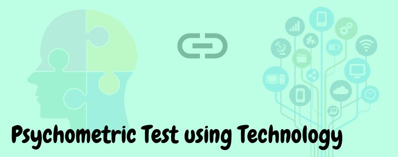 Psychometric Tests using Technology