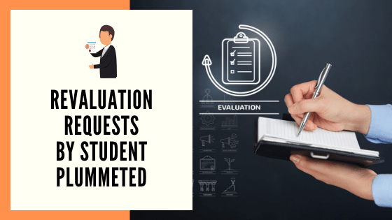 Revaluation requests by students plummeted